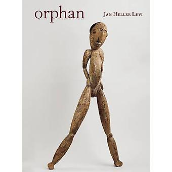 Orphan by Jan Heller Levi - 9781938584039 Book