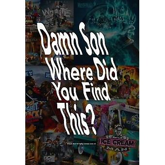 Damn Son Where Did You Find This? - A Book About Us Hiphop Mixtape Cov