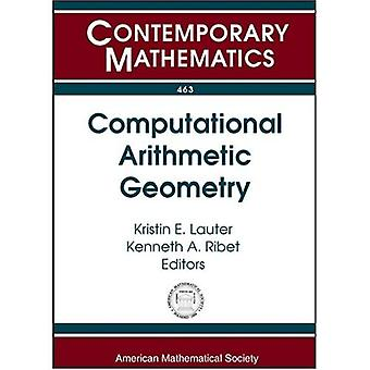 Computational Arithmetic Geometry: 463 (Contemporary Mathematics)