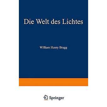 Die Welt Des Lichtes The Universe of Light by Bragg & William Henry