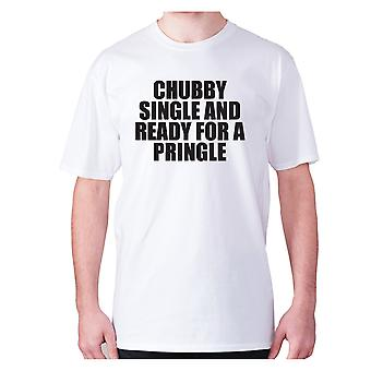 Mens funny t-shirt slogan tee novelty humour hilarious -  Chubby single and ready for a pringle
