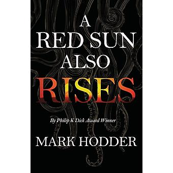 A Red Sun Also Rises by Hodder & Mark