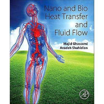 Nano and Bio Heat Transfer and Fluid Flow by Ghassemi & Majid