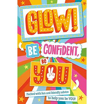 Glow Be Confident Be You by Conway & Sara