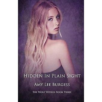 Hidden in Plain Sight by Burgess & Amy Lee