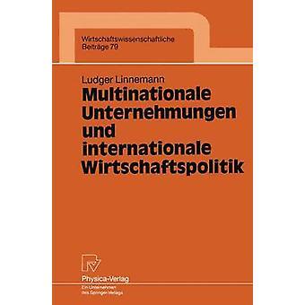 Multinationale Unternehmungen und internationale Wirtschaftspolitik by Linnemann & Ludger