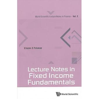 Lecture Notes In Fixed Income Fundamentals by Eliezer Z. Prisman - 97