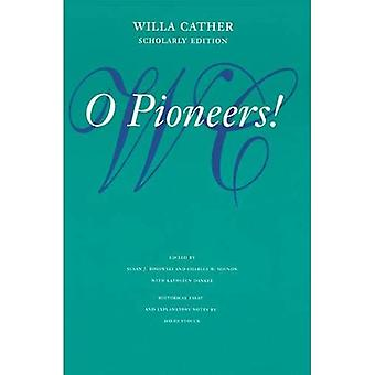 ¡Oh Pioneros! (Willa Cather Scholarly Edition)