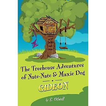 Gideon The Treehouse Adventures of NateNate and Maxi Dog by Otwell & S.
