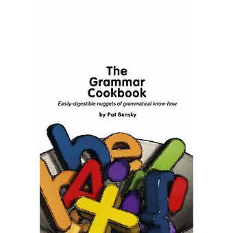 The Grammar Cookbook by Bensky & Pat