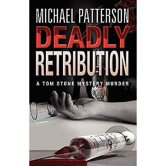 Deadly Retribution by Patterson & Michael