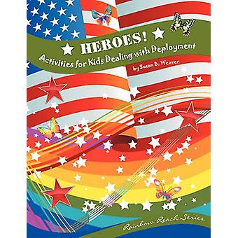 Heroes Activities for Kids Dealing with Deployment by Weaver & Susan B