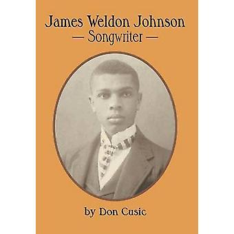 James Weldon Johnson Songwriter by Cusic & Don