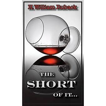 The Short of It... by Ruback & H. William
