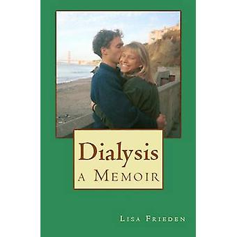 Dialysis a Memoir by Frieden & Lisa