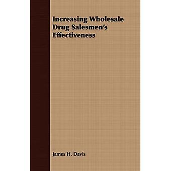 Increasing Wholesale Drug Salesmens Effectiveness by Davis & James H.