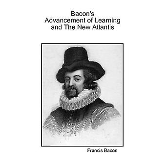 Bacons Advancement Of Learning And The New Atlantis by Bacon & Francis
