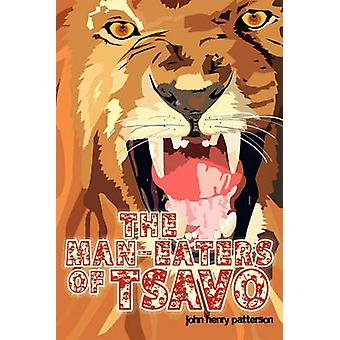 The ManEaters of Tsavo by Patterson & John Henry