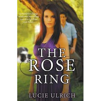 The Rose Ring by Ulrich & Lucie