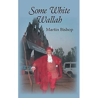 Some White Wallah by Bishop & Martin