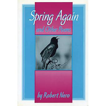 Spring Again And Other Poems by Nero & Robert W.