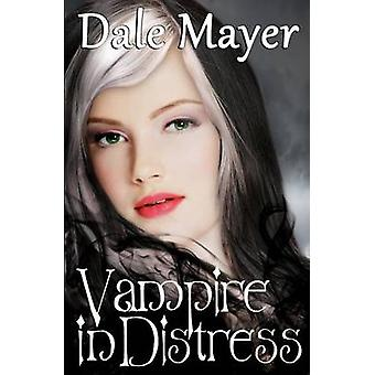 Vampire in Distress A YA Paranormal Romance by Mayer & Dale