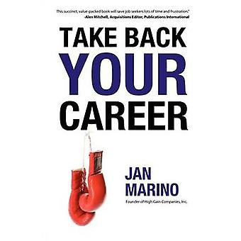 Take Back Your Career by Marino & Jan