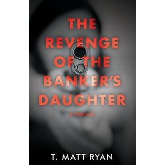 Revenge of the Bankers Daughter by Ryan & Matt T.