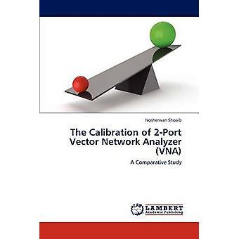 Calibración de 2Port Vector Network Analyzer VNA por Shoaib & Nosherwan