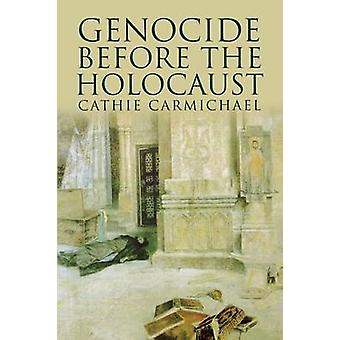 Genocide Before the Holocaust by Carmichael & Cathie