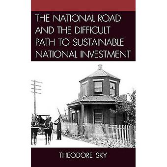 The National Road and the Difficult Path to Sustainable National Investment by Sky & Theodore