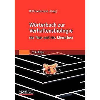 Wrterbuch zur Verhaltensbiologie der Tiere und des Menschen by Gattermann & Rolf