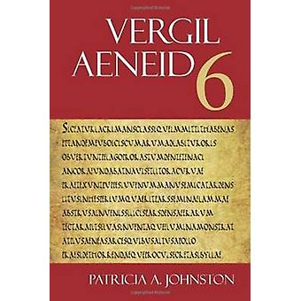 Aeneid 6 by Vergil & Edited by Patricia A Johnston & Edited by Randall Toth Ganiban