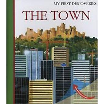 The Town by Created by Gallimard Jeunesse & Illustrated by Christian Broutin