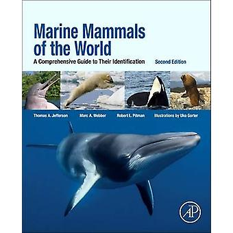 Marine Mammals of the World - A Comprehensive Guide to Their Identific