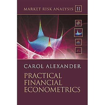 Market Risk Analysis - Practical Financial Econometrics by Carol Alexa