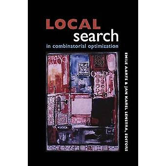 Local Search in Combinatorial Optimization by Emile Aarts - 978069111