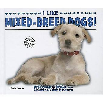 I Like Mixed-Breed Dogs! by Linda Bozzo - 9780766038455 Book