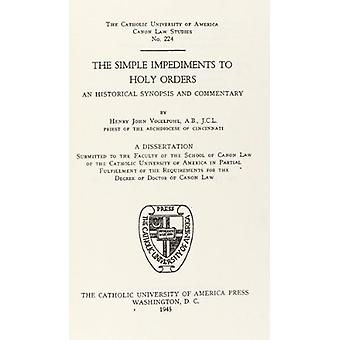 The Simple Impediments to Holy Orders by Henry John Vogelpohl - 97808
