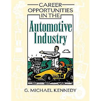 Career Opportunities in the Automotive Industry by G.Michael Kennedy
