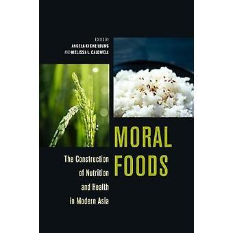 Moral Foods - La construction de la nutrition et de la santé en Asie moderne
