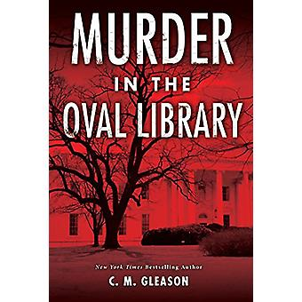 Murder in the Oval Library by C. M. Gleason - 9781496710215 Book