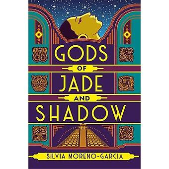 Gods of Jade and Shadow by Silvia Moreno-Garcia - 9781529402643 Book