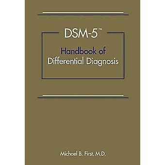 DSM-5 Handbook of Differential Diagnosis by Michael B. First - 978158