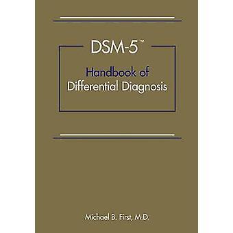 DSM-5 Håndbok for differensialdiagnose av Michael B. Første - 978158