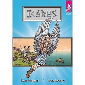Icarus by Dan Mishkin - Rick Hoberg - 9781602701366 Book