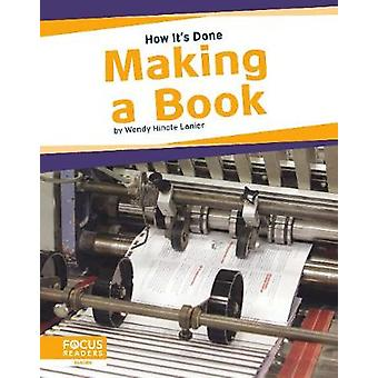How It's Done - Making a Book by Lanier - -Wendy Hinote - 978164493117