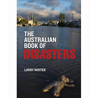 The Australian Book of Disasters by Larry Writer - 9781741969023 Book
