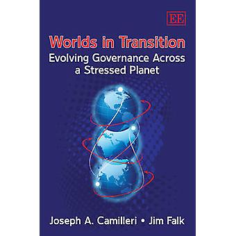 Worlds in Transition - Evolving Governance Across a Stressed Planet by