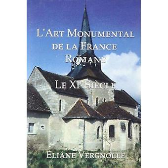 Monumental Art in Romanesque France by Eliane Vergnolle - 97818998280